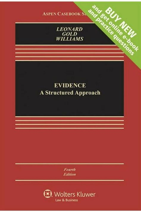 Evidence A Structured Approach Connected Casebook Aspen