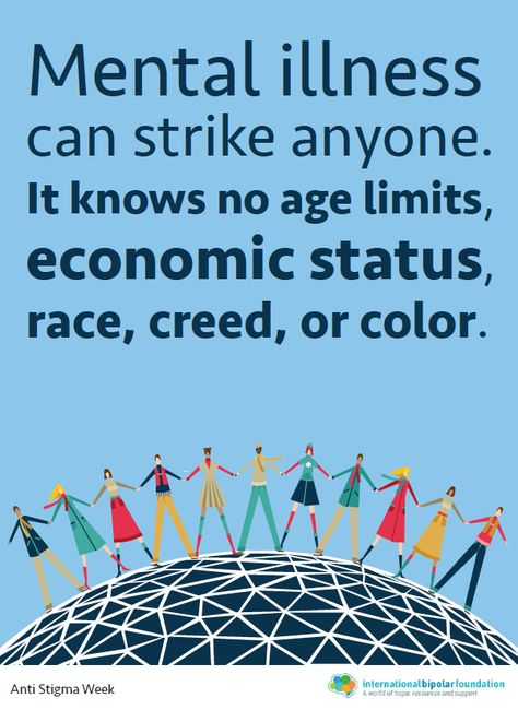 Mental illness does not discriminate - it knows no age limits, economic status, race, creed or colour
