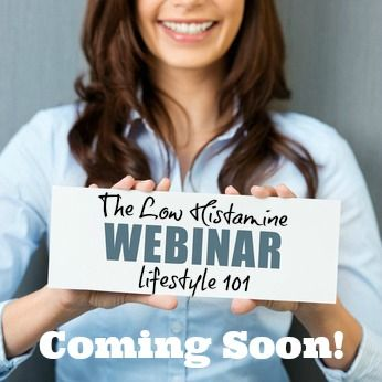 Wondering where to start with the low histamine/histamine intolerance diet? Curious to know how I stay meds free despite dealing with mast cell activation? Then don't miss my Low Histamine Lifestyle 101 Webinar - coming REAL soon!