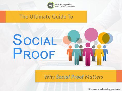 The Ultimate Guide to Social Proof: Why Social Proof Matters