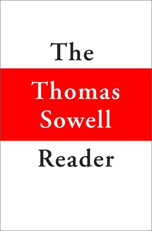 Download Pdf The Thomas Sowell Reader By Thomas Sowell Free Epub Mobi Ebooks Memoir Books Book Publication Goodreads Books