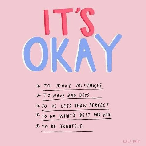 In a world that often tell you it's not, remember it's ok