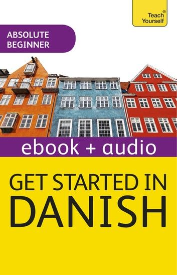 Get Started In Danish Absolute Beginner Course Ebook By Dorte Nielsen Al Gailani Rakuten Kobo In 2020 Absolute Beginners Beginners This Book