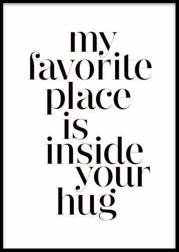 Poster med citat till ram, svartvit texttavla. My favorite place is inside your hug tavla. Texttavlor med fina budskap.