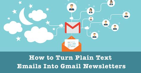 Learn How To Turn Plain Text Emails Into Engaging Responsive Gmail