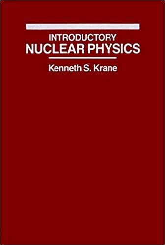 Introductory Nuclear Physics Kenneth S Krane 8580000516227 Amazon Com Books Nuclear Physics Physics Science Textbook