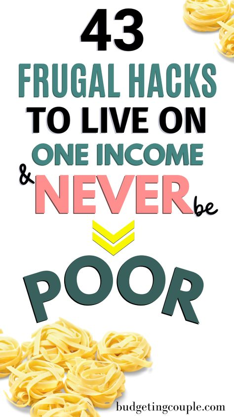 43 Frugal Hacks to Live on One Income & Never Be Poor