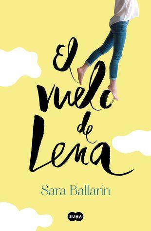 Descargar Libro Lo Que Quiero Lo Consigo Descargar Libros El Vuelo De Lena By Sara Ballarin Pdf Y Epub