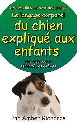 Un #livre illustré avec des photos Le #langage corporel du #chien expliqué aux #enfants