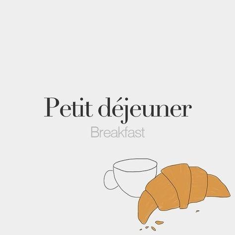 Petit déjeuner (masculine word)   Breakfast   /pə.ti de.ʒœ.ne/