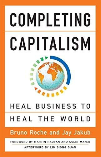 Download Pdf Completing Capitalism Heal Business To Heal The