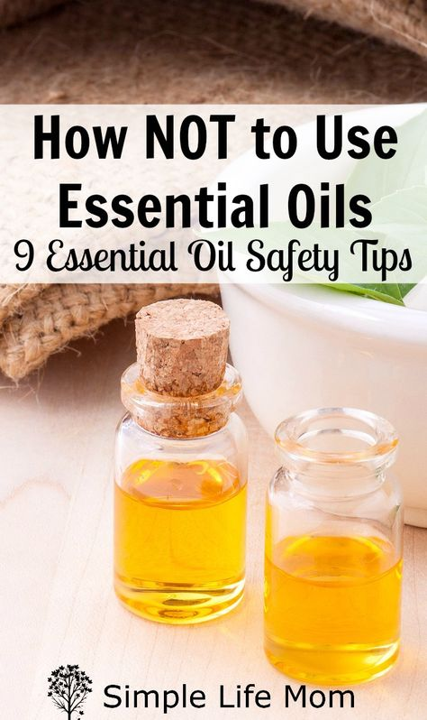 Essential Oil Safety: How NOT to Use Essential Oils -