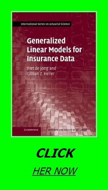 Generalized Linear Models For Insurance Data Actuarial Science Data Audio Books