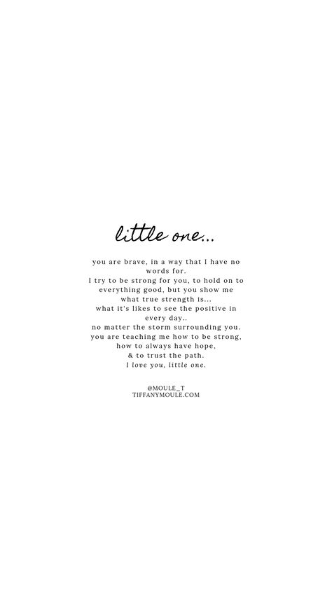 As a mother, my child has taught me strength in ways I've never known. I created this for a family struggling with their child in critical condition. I hope if you read this, you find hope and strength in all the crazy paths parenthood teaches us #parentquote #childquote #littleone