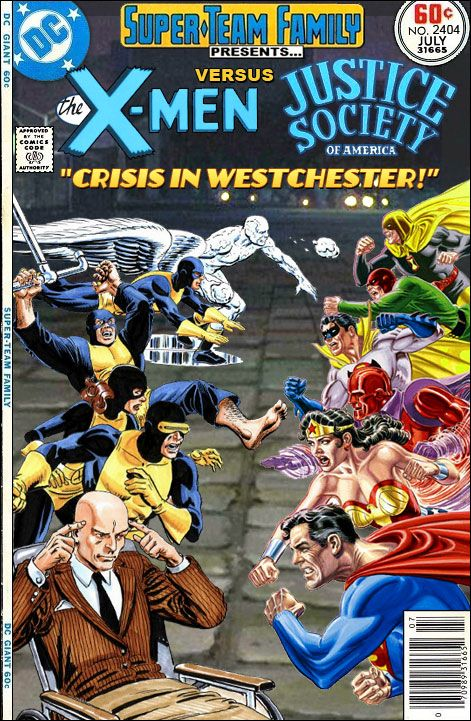 Super Team Family The Lost Issues X Men Vs The Justice Society In Crisis In Westchest Marvel Superheroes Art Marvel And Dc Crossover Dc Comics Collection