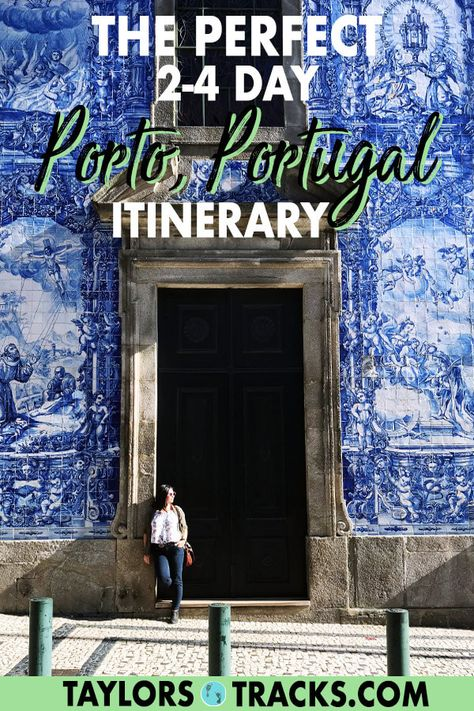 34 Things to do in Porto, Portugal (2-4 Day Dream Porto Itinerary