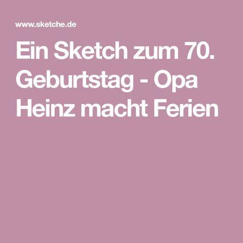 Ein Sketch Zum 70 Geburtstag Opa Heinz Macht Ferien Sketche