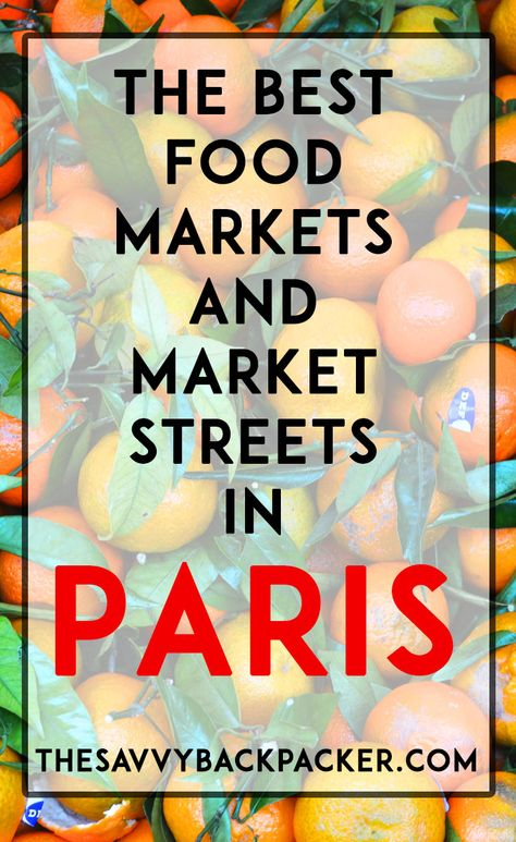 The best farmers markets and market streets in Paris. We've chosen our favorite Paris markets for your next visit to the City of Light!