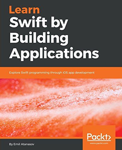 Download Pdf Learn Swift By Building Applications Explore Swift Programming Through Ios App Developme Ios App Development App Development Instagram Likes App