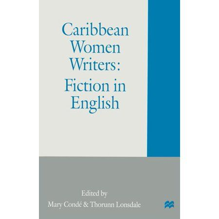 Caribbean Women Writers: Fiction in English (Paperback)