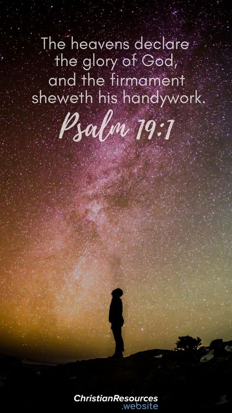 Proverbs 31 woman bible verse/saying/ words:The heavens declare the glory of God; and the firmament sheweth his handywork (Psalm 19:1). #BibleVerses #BibleQuotes #ScriptureQuotes #GodQuotes #BibleQuotesInspirational #ChristianResources #Bible #Quotes