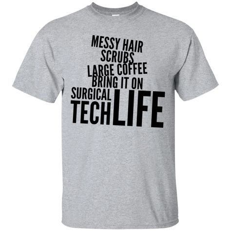 Messy Hair Scrubs Large Coffee Bring it on Surgical Tech Life  T-Shirt