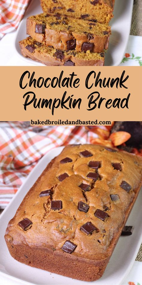 Chocolate Chunk Pumpkin Bread - Baked Broiled and Basted