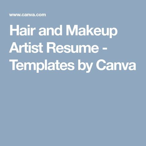 Hair and Makeup Artist Resume - Templates by Canva Itu0027s Just - makeup artist resumes