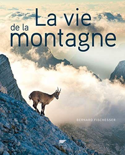 La Vie De La Montagne Beaucoup De Gens Essaient De Rechercher Ces Livres Dans Le Moteur De Recherche Avec Plusieur Telechargement Livres A Lire Livres En Ligne