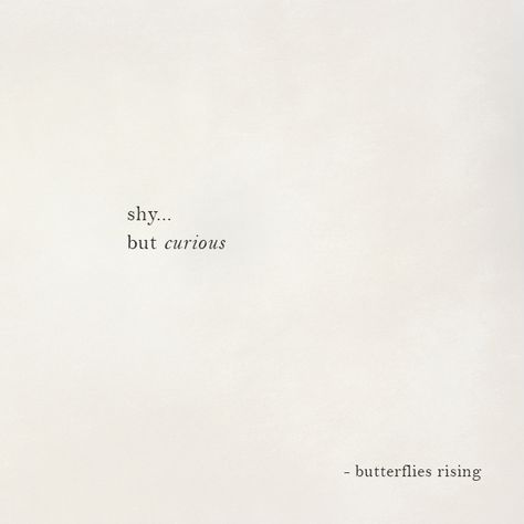 shy… but curious  – butterflies rising