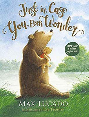 Just In Case You Ever Wonder Max Lucado Eve Tharlet 9780718075392 Amazon Com Books Max Lucado Childrens Books Best Children Books