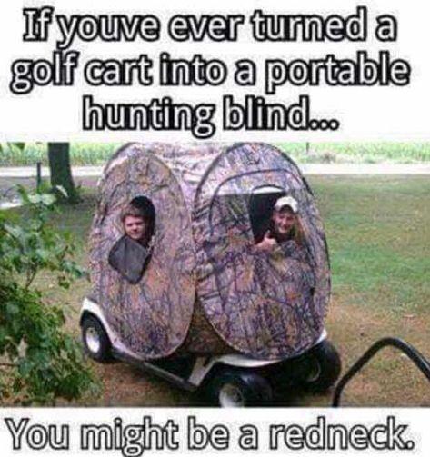 Redneck jokes - funny photos and redneck memes Deer Hunting Humor, Hunting Jokes, Hunting Stuff, Hunting Cabin, Funny Hunting Quotes, Hunting Girls, Redneck Humor, Redneck Games, Redneck Trucks