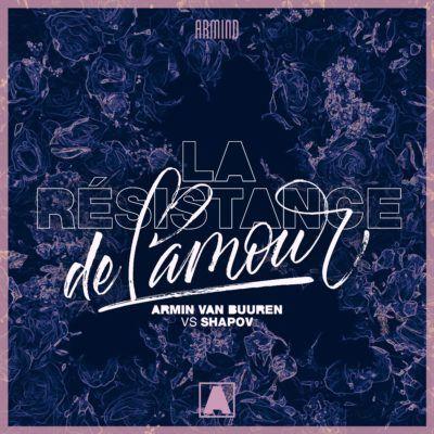 Armin Van Buuren Vs Shapov La Résistance De Lamour