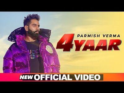 4 Yaar Parmish Verma Latest Punjabi Song Download 2019 Mp3 Song Download Mp3 Song Songs