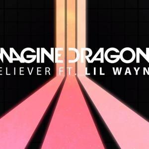 Imagine Dragon Believer Ft Lil Wayne Imagine Dragons Lil Wayne Believer Imagine Dragons
