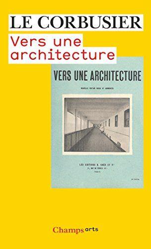 Telecharger Vers Une Architecture Pdf Par Le Corbusier Telecharger Votre Fichier Ebook Maintenant Januar