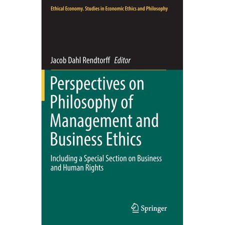 Ethical Economy: Perspectives on Philosophy of Management and Business Ethics : Including a Special Section on Business and Human Rights (Series #51) (Hardcover)
