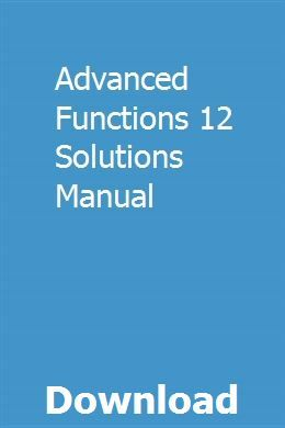Advanced Functions 12 Solutions Manual Functions Math Solutions Maths Solutions