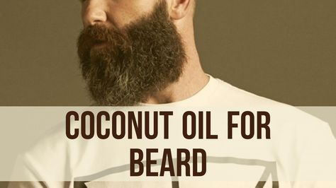 Use coconut oil for maintaining your beard growth healthier and softer rather than cosmetic beard oils. Here are the best coconut oil methods that you've to follow it.