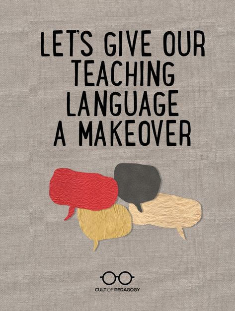 Let's Give Our Teaching Language a Makeover
