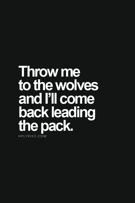 I've always had this mentality. Sometimes I falter. I am only human, but I will persevere.