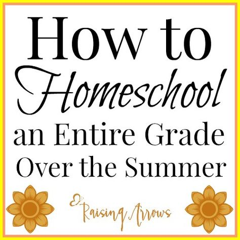 Can You Homeschool an Entire Grade Over the Summer?