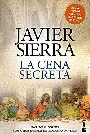 La Cena Secreta Edición Especial 500 Años Leonardo Da Vinci Sierra Javier En 2020 Leonardo Da Vinci Libros El Secreto
