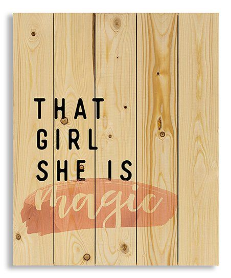 Designs Direct Creative Group Brown That Girl She Is Magic Wood Pallet Wall Sign Zulily Pallet Wall Signs Wood Pallet Wall Wall Signs
