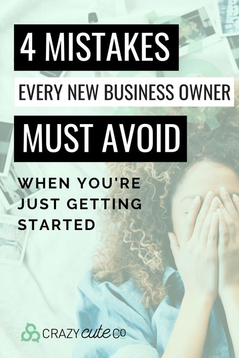4 Mistakes Every New Business Owner Should Avoid