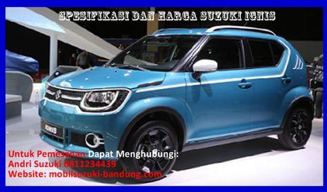 Spesifikasi Dan Harga Suzuki Ignis Bandung Promo Agustus 2017