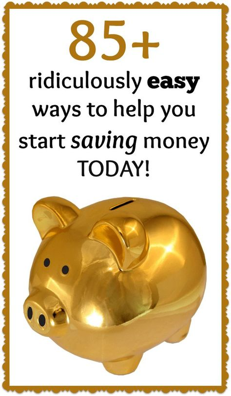 85 ridiculously easy ways to help you start saving money TODAY!
