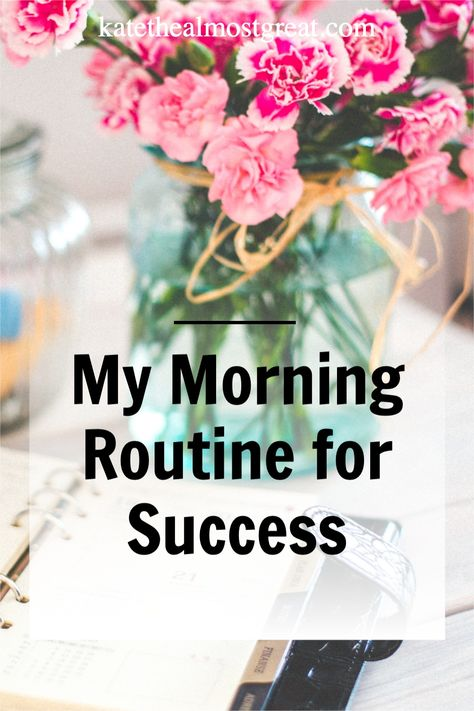 My Morning Routine for Success