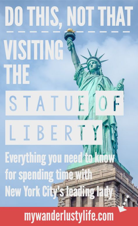 Do This, Not That // Visiting the Statue of Liberty
