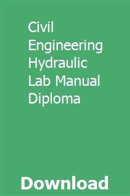 Civil Engineering Hydraulic Lab Manual Diploma Civil Engineering Diploma In Civil Engineering Geotechnical Engineering